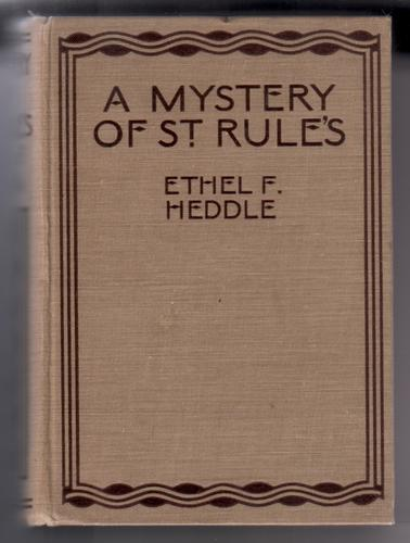 A Mystery of St. Rule's by Ethel F. Heddle