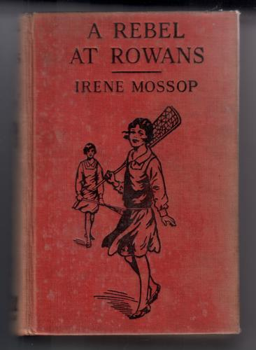 A Rebel at Rowans by Irene Mossop