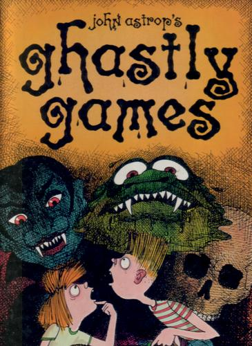Ghastly Games by John Astrop