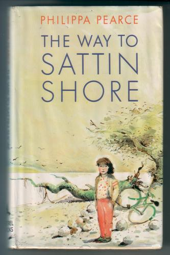 The Way to Sattin Shore by Ann Philippa Pearce