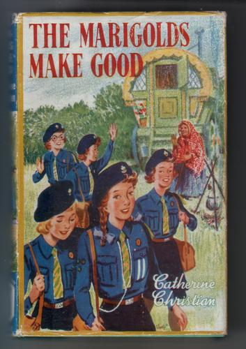 The Marigolds make good by Catherine Mary Christian