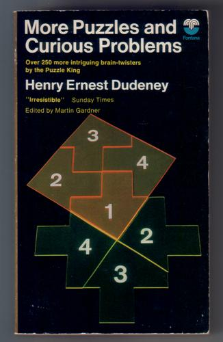 More Puzzles and curious problems by Henry Ernest Dudeney