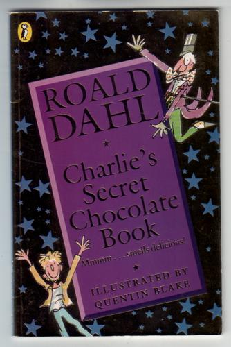 Charlie's Secret Chocolate Book by Roald Dahl