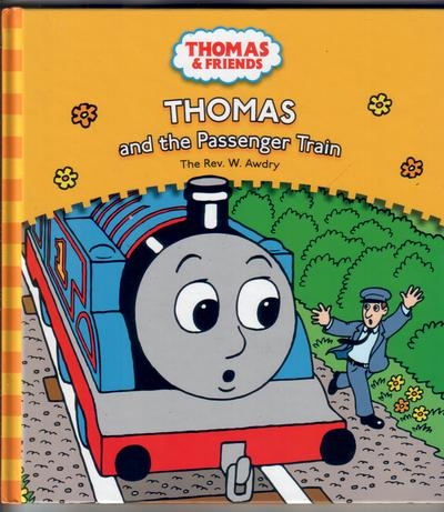 Thomas and the Passenger Train by Rev Wilbert Awdry