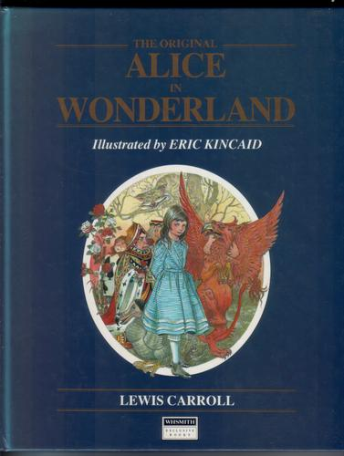 The Original Alice in Wonderland by Lewis Carroll