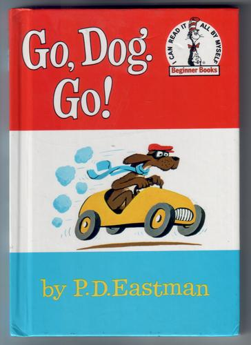 Go, Dog. Go! by Philip Dey Eastman