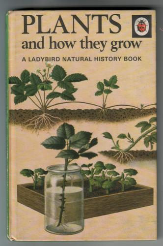 Plants and how they grow by Richard Bowood and Frank Edward Newing