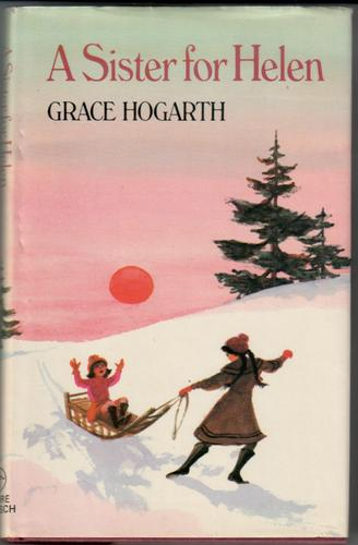 A Sister for Helen by Grace Allen Hogarth