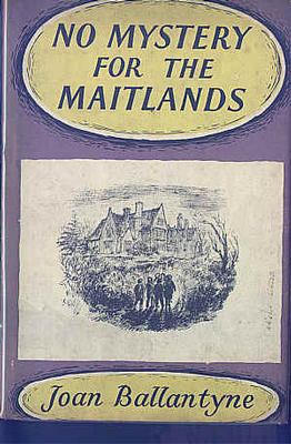 No Mystery for the Maitlands by Joan Ballantyne