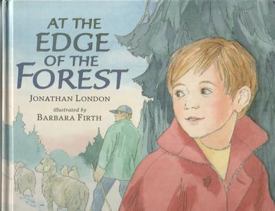 At the Edge of the Forest by Jonathan London