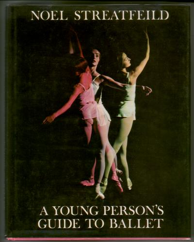 A Young Person's Guide to Ballet by Noel Streatfeild