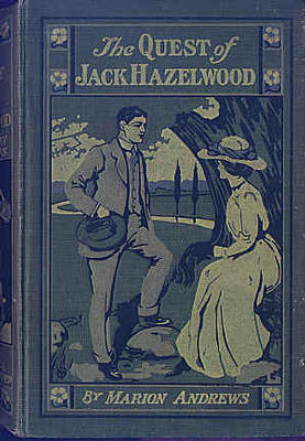 The Quest of Jack Hazelwood by Marion Andrews