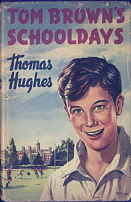 rugby roughens real men in thomas hughes novel tom browns schooldays Thomas hughes (novel),  tom brown's schooldays (tv movie 2005)  it's a good adaptation of the novel and was filmed at the rugby school.