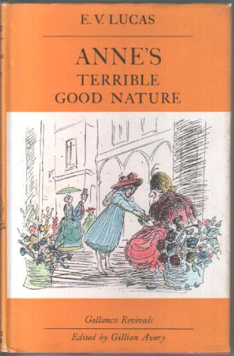 Anne's Terrible Good Nature by Edward Verrall Lucas