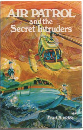 Air Patrol and the Secret Intruders by Paul Buddee