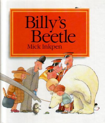 Billy's Beetle by Mick Inkpen : Children's Bookshop, Hay ...
