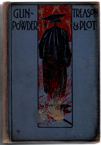 Gunpowder, Treason and Plot, and Other Stories for Boys by Harold Avery and Fred Whishaw