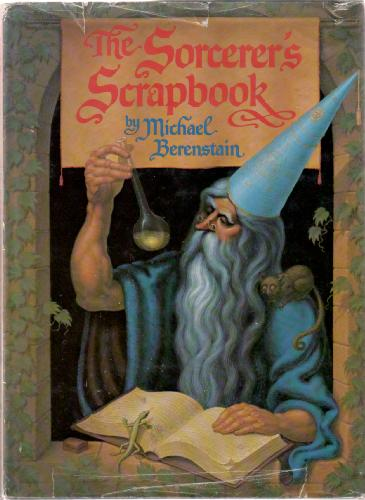 "The Sorcerer's Scrapbook or ""Why I am a Wizard"" by Michael Berenstain"