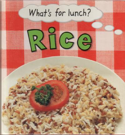 What's for lunch? Rice