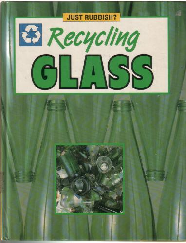 Just Rubbish? Recycling Glass