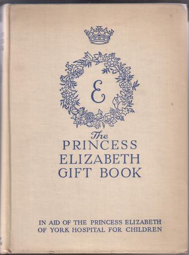 The Princess Elizabeth Gift Book by Cynthia Asquith and Eileen Bigland