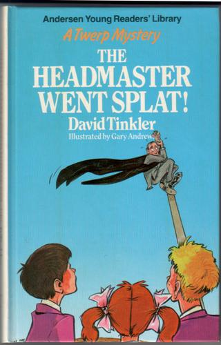The Headmaster went Splat! by David Tinkler