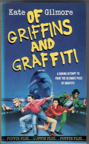 Of Griffins and Graffiti by Kate Gilmore