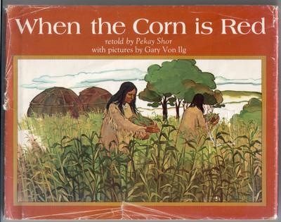 When the Corn is Red by Pekay Shor