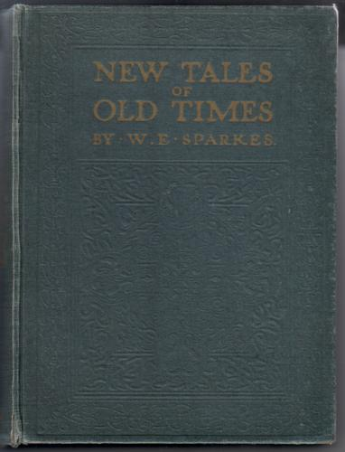 New Tales of Old Times by W. E. Sparkes