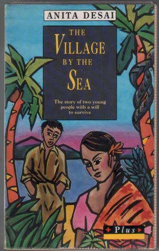 anita desai s the village by the The village by the sea study guide contains a biography of anita desai, literature essays, a complete e-text, quiz questions, major themes, characters, and a full summary and analysis about the village by the sea.