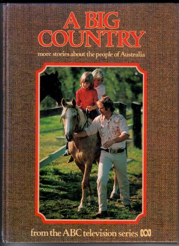 A Big Country: More Stories about the People of Australia