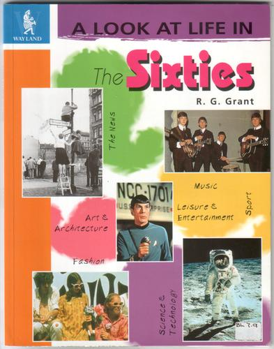 A look at Life in the Sixties by R. G. Grant