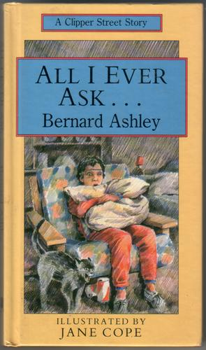 All I ever Ask by Bernard Ashley