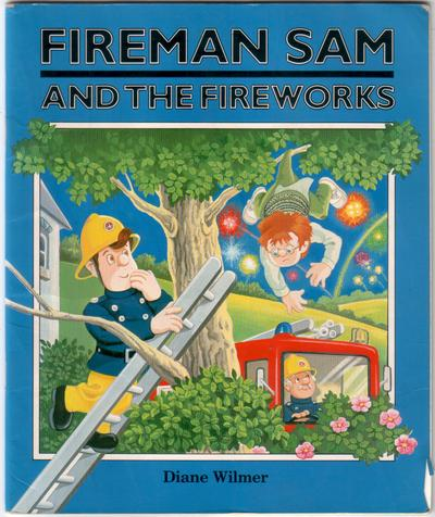 Fireman Sam and the Fireworks by Diane Wilmer : Children's Bookshop