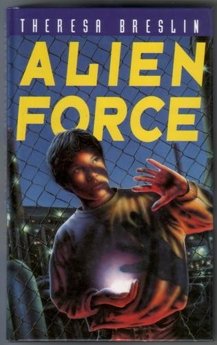 Alien Force by Theresa Breslin