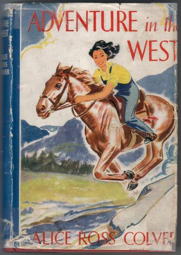 Adventure in the West by Alice Ross Colver