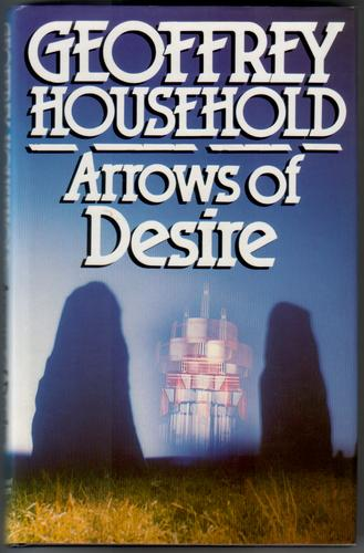 Arrows of Desire by Geoffrey Household