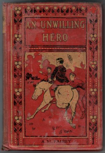 An Unwilling Hero by A. M. Fairey