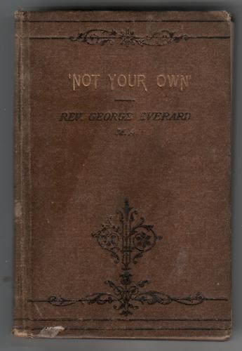 Not Your Own by G Rev Everard