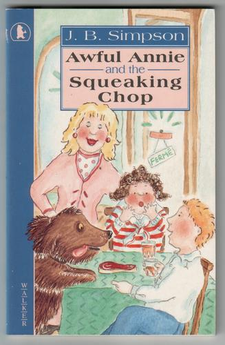 Awful Annie and the Squeaking Chop by J. B. Simpson