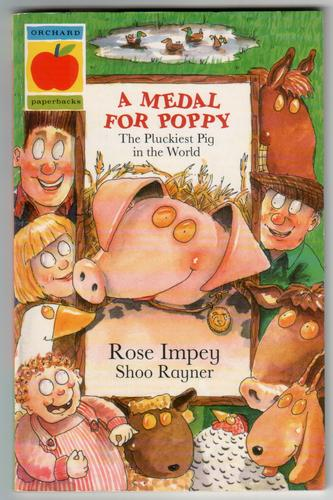 A Medal for Poppy, The Pluckiest Pig in the World by Rose Impey