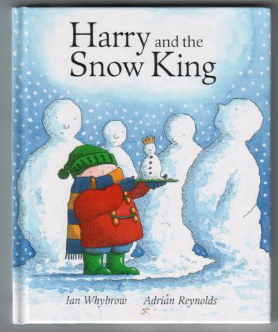 Harry and the Snow King by Ian Whybrow : Children's ...