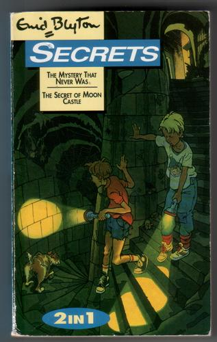 Secrets: The Mystery that Never Was and The Secret of Moon Castle by Enid Blyton