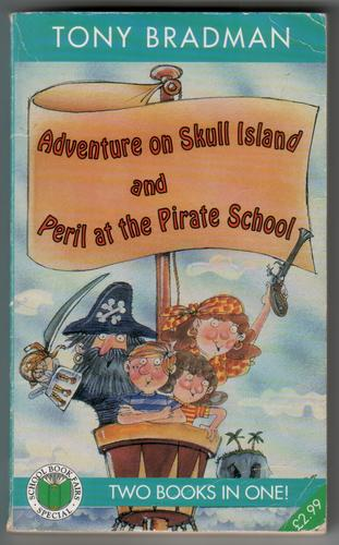 Adventure on Skull Island and Peril at the Pirate School by Tony Bradman