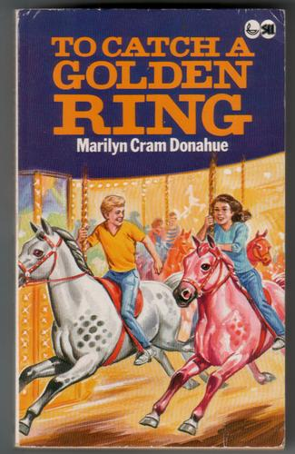 To Catch a Golden Ring by Marilyn Cram Donahue