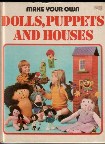 Make Your Own Dolls Puppets And Houses By Eileen Deacon