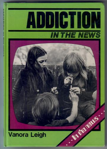Addiction In the News by Vanora Leigh