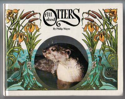 All About Otters by Philip Wayre