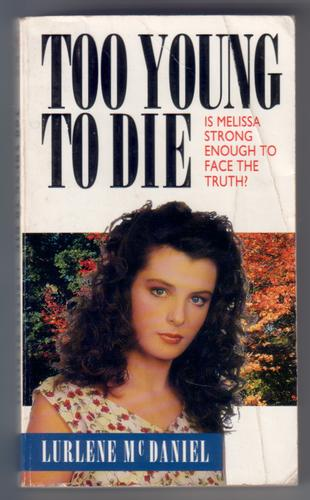 Too Young To Die Lurlene Mcdaniel Too Young To Die by Lu...