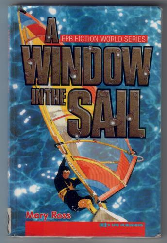 A Window in the Sail by Mary Ross
